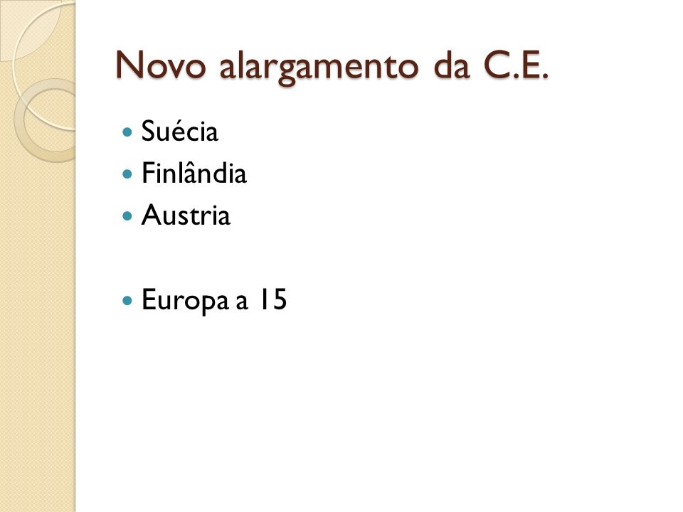 Novo alargamento da C.E. Suécia Finlândia Austria Europa a 15