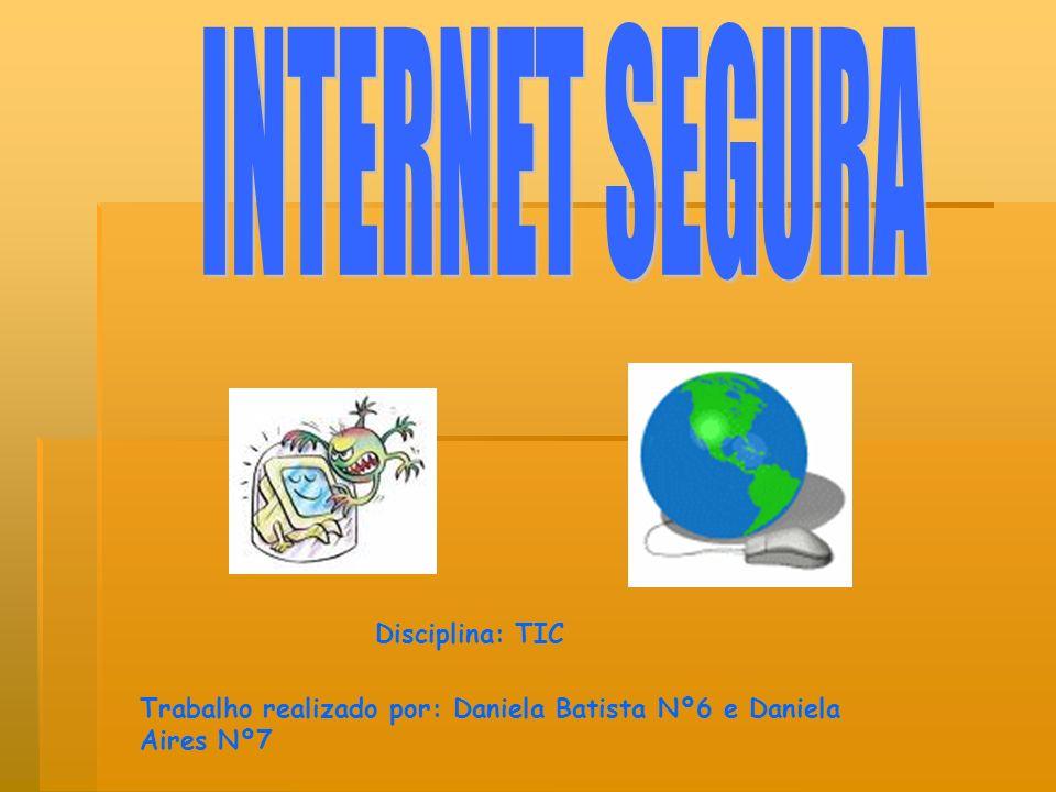 INTERNET SEGURA Disciplina: TIC
