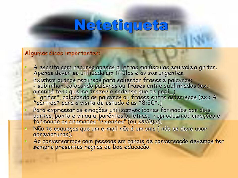 Netetiqueta Algumas dicas importantes: