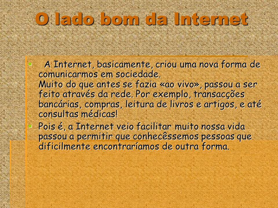 O lado bom da Internet