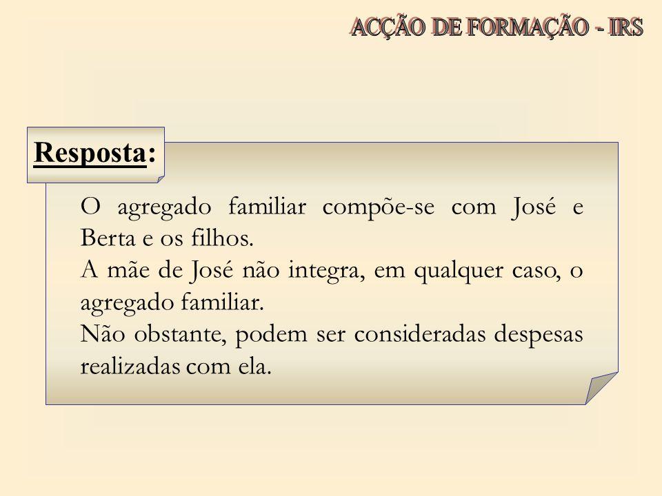 Resposta: O agregado familiar compõe-se com José e Berta e os filhos.