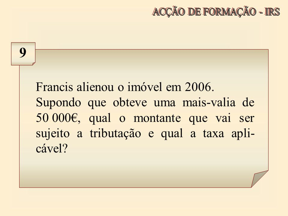 9 Francis alienou o imóvel em 2006.