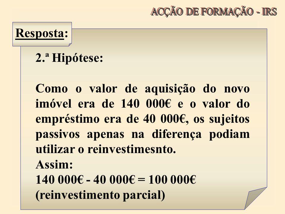 140 000€ - 40 000€ = 100 000€ (reinvestimento parcial)