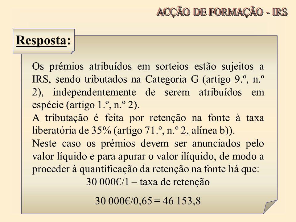 ACÇÃO DE FORMAÇÃO - IRS Resposta: