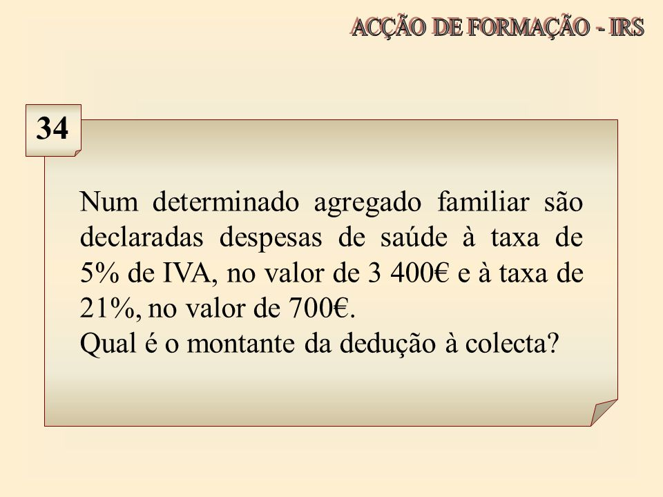 ACÇÃO DE FORMAÇÃO - IRS 34.