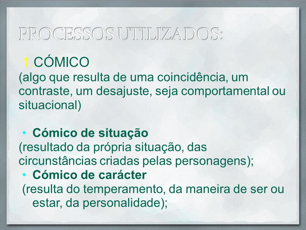 CÓMICO(algo que resulta de uma coincidência, um contraste, um desajuste, seja comportamental ou situacional)