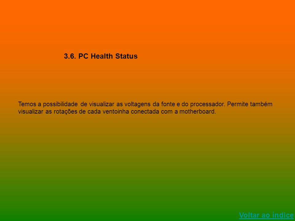 Voltar ao índice 3.6. PC Health Status