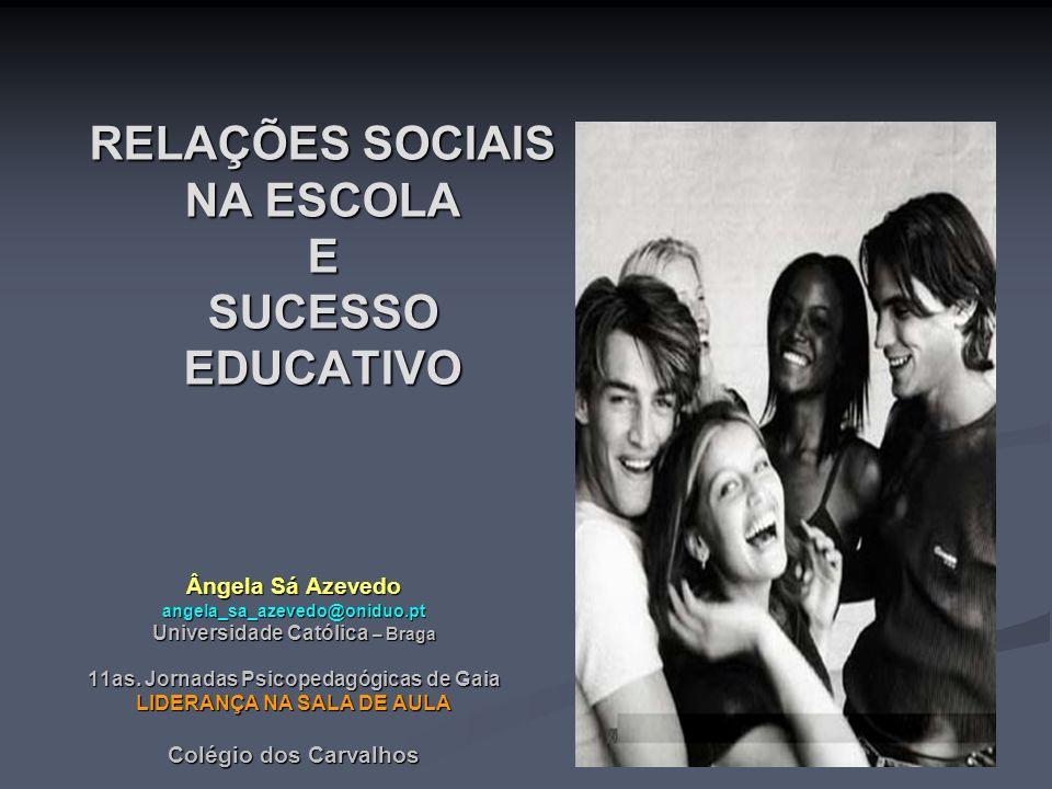 RELAÇÕES SOCIAIS NA ESCOLA E SUCESSO EDUCATIVO