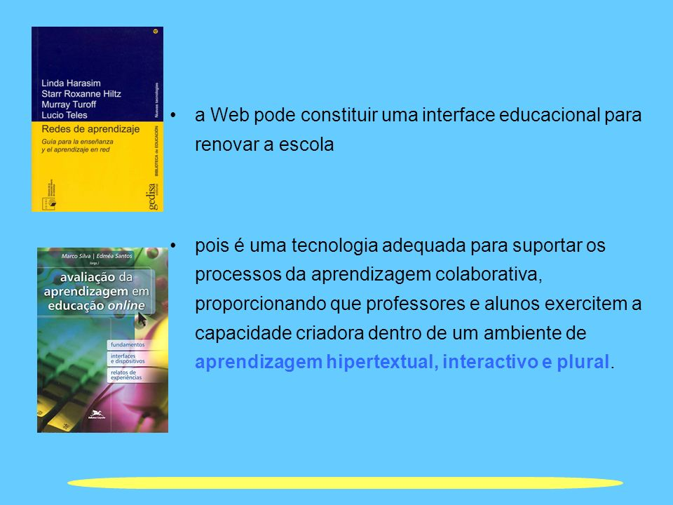 a Web pode constituir uma interface educacional para renovar a escola