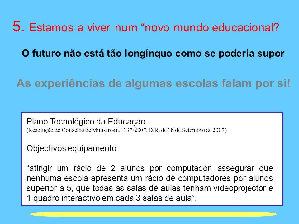 5. Estamos a viver num novo mundo educacional