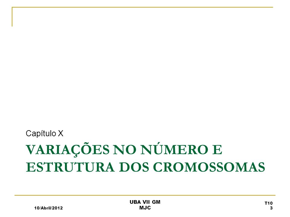 VARIAÇÕES NO NÚMERO E ESTRUTURA DOS CROMOSSOMAS