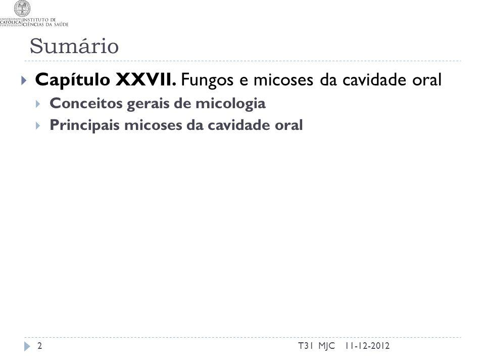 Sumário Capítulo XXVII. Fungos e micoses da cavidade oral