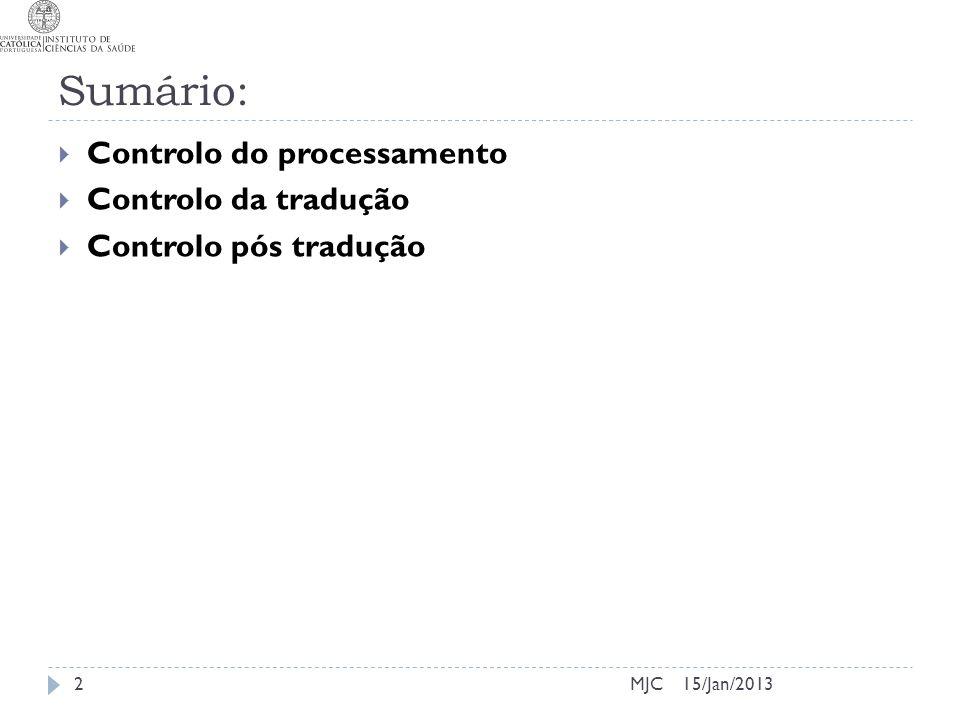 Sumário: Controlo do processamento Controlo da tradução