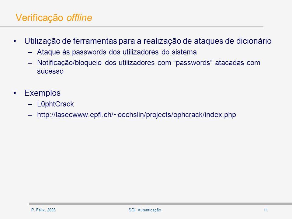Verificação offlineUtilização de ferramentas para a realização de ataques de dicionário. Ataque às passwords dos utilizadores do sistema.