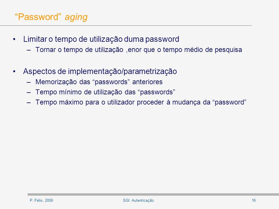 Password aging Limitar o tempo de utilização duma password