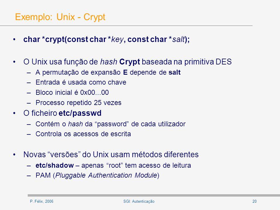 Exemplo: Unix - Crypt char *crypt(const char *key, const char *salt);