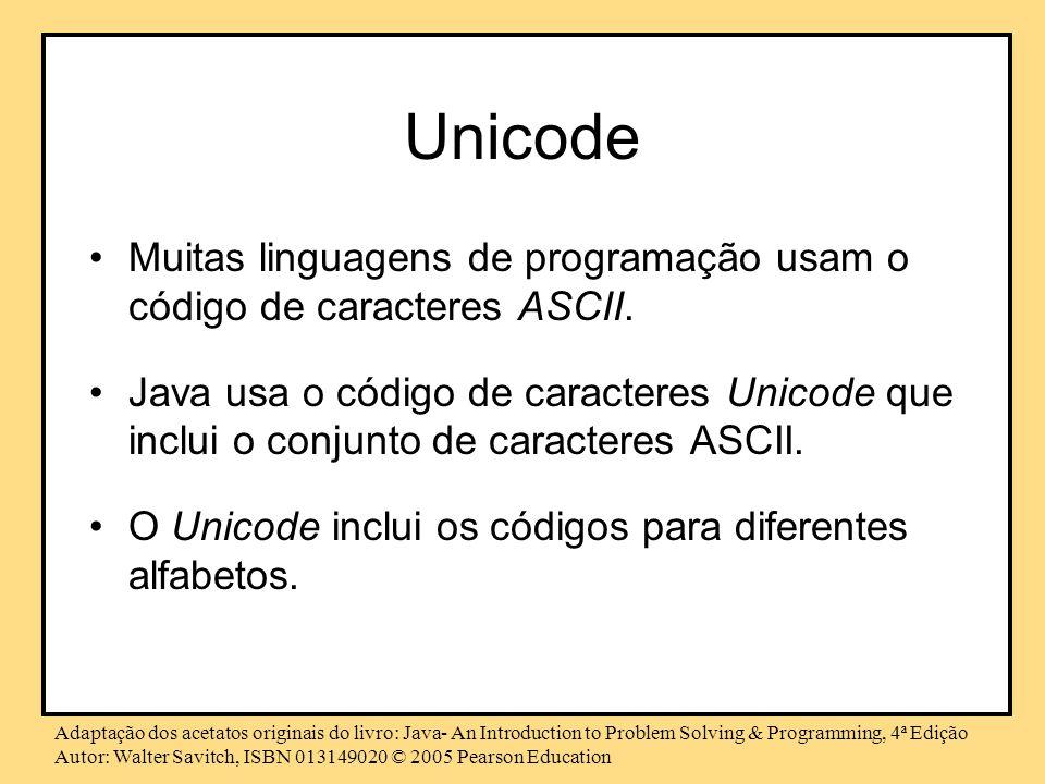 Unicode Muitas linguagens de programação usam o código de caracteres ASCII.