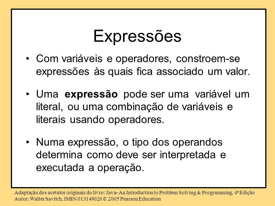 Expressões Com variáveis e operadores, constroem-se expressões às quais fica associado um valor.