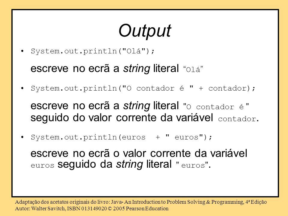 Output escreve no ecrã a string literal Olá