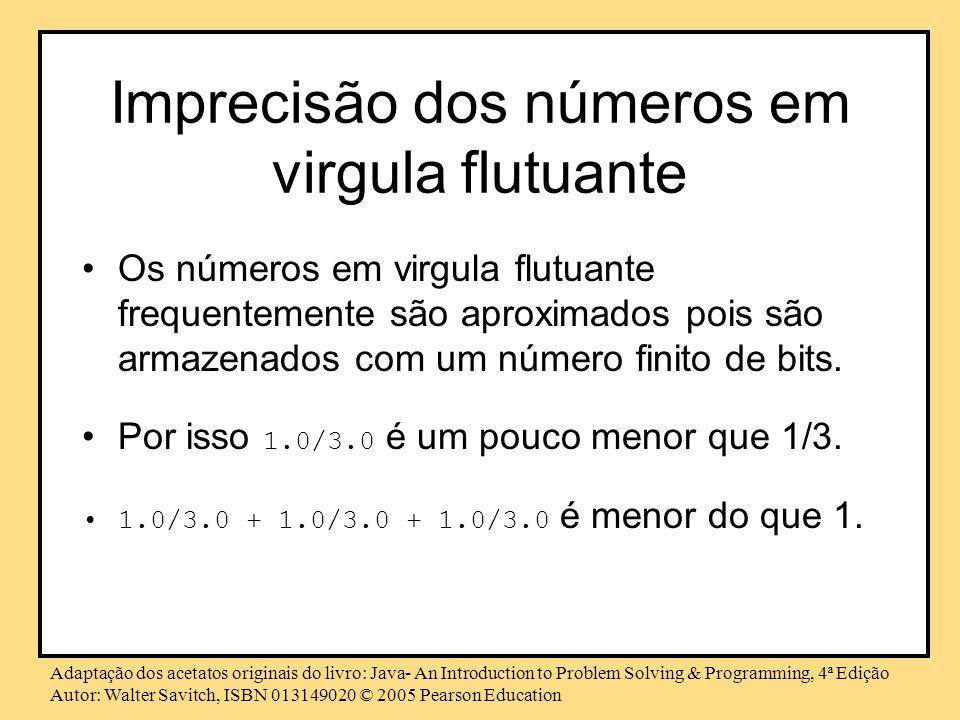 Imprecisão dos números em virgula flutuante