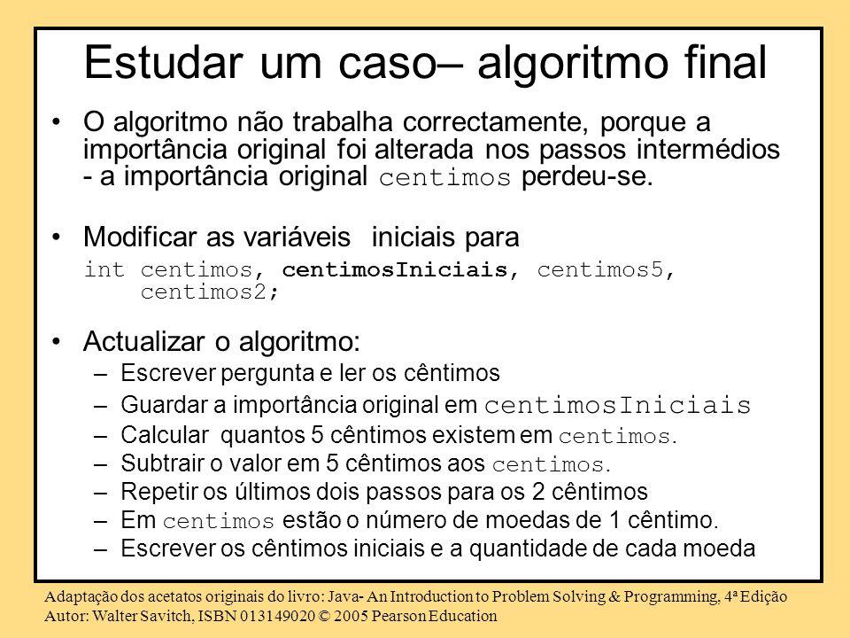 Estudar um caso– algoritmo final