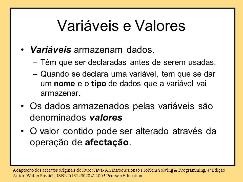 Variáveis e Valores Variáveis armazenam dados.