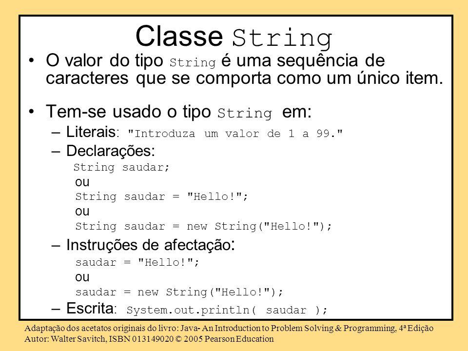 Classe String O valor do tipo String é uma sequência de caracteres que se comporta como um único item.