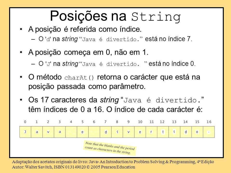 Posições na String A posição é referida como índice.