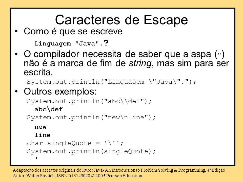 Caracteres de Escape Como é que se escreve