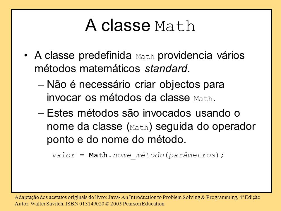 A classe MathA classe predefinida Math providencia vários métodos matemáticos standard.