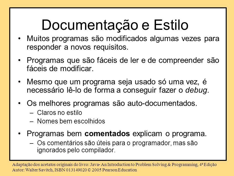 Documentação e Estilo Muitos programas são modificados algumas vezes para responder a novos requisitos.