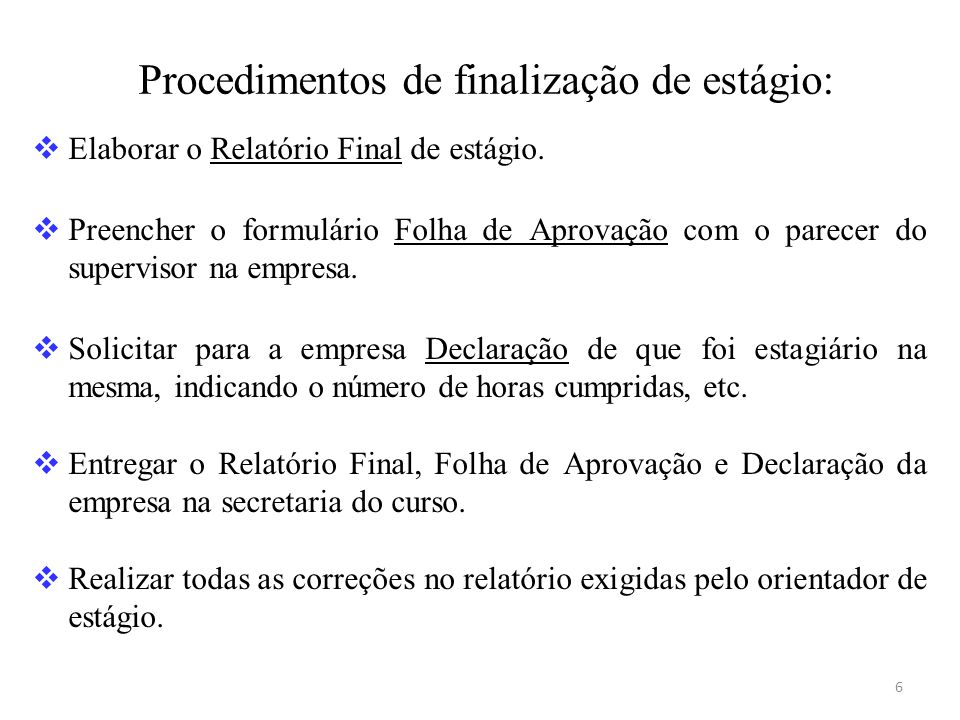 Procedimentos de finalização de estágio: