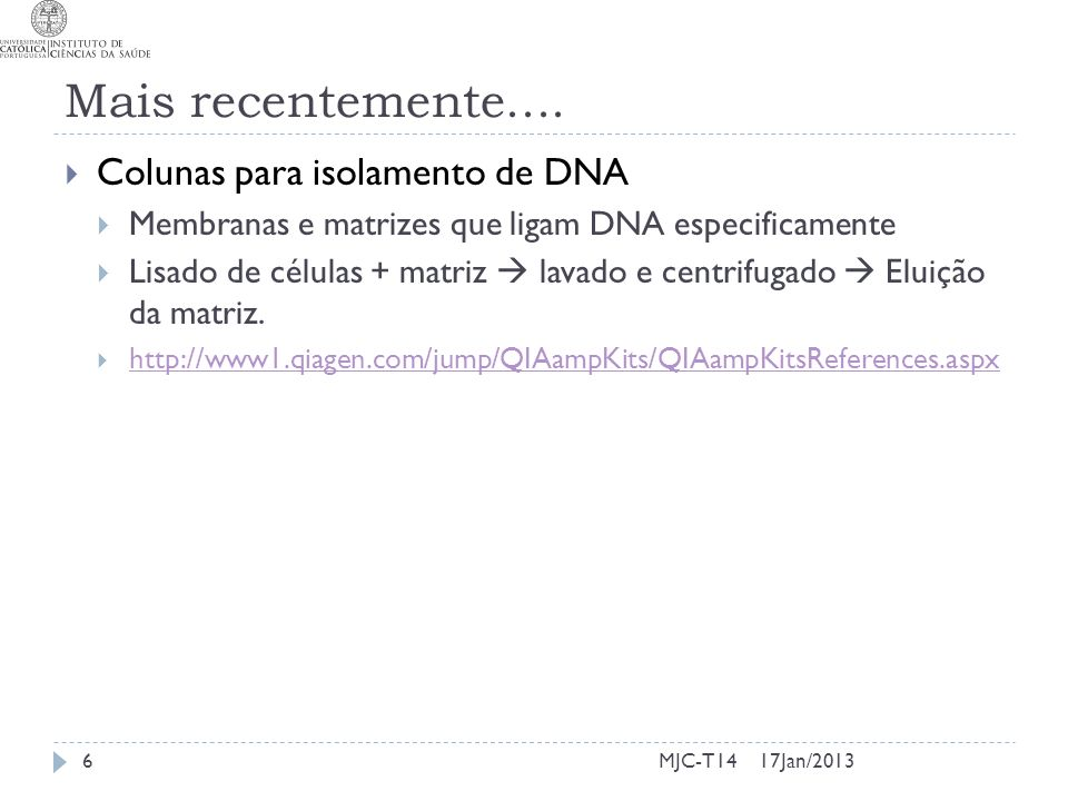Mais recentemente.... Colunas para isolamento de DNA