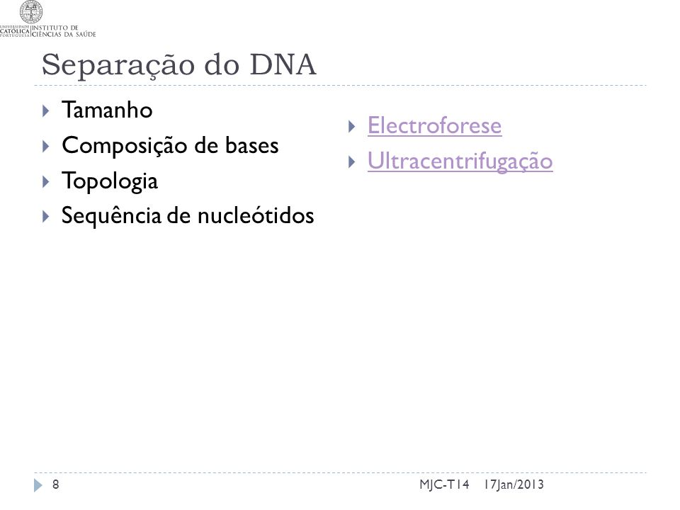 Separação do DNA Tamanho Composição de bases Electroforese
