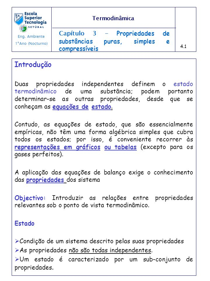 Termodinâmica Eng. Ambiente. 1ºAno (Nocturno) Capítulo 3 - Propriedades de substâncias puras, simples e compressíveis.