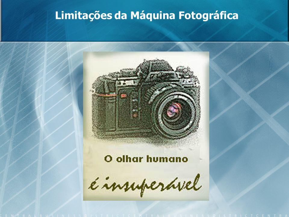 Limitações da Máquina Fotográfica