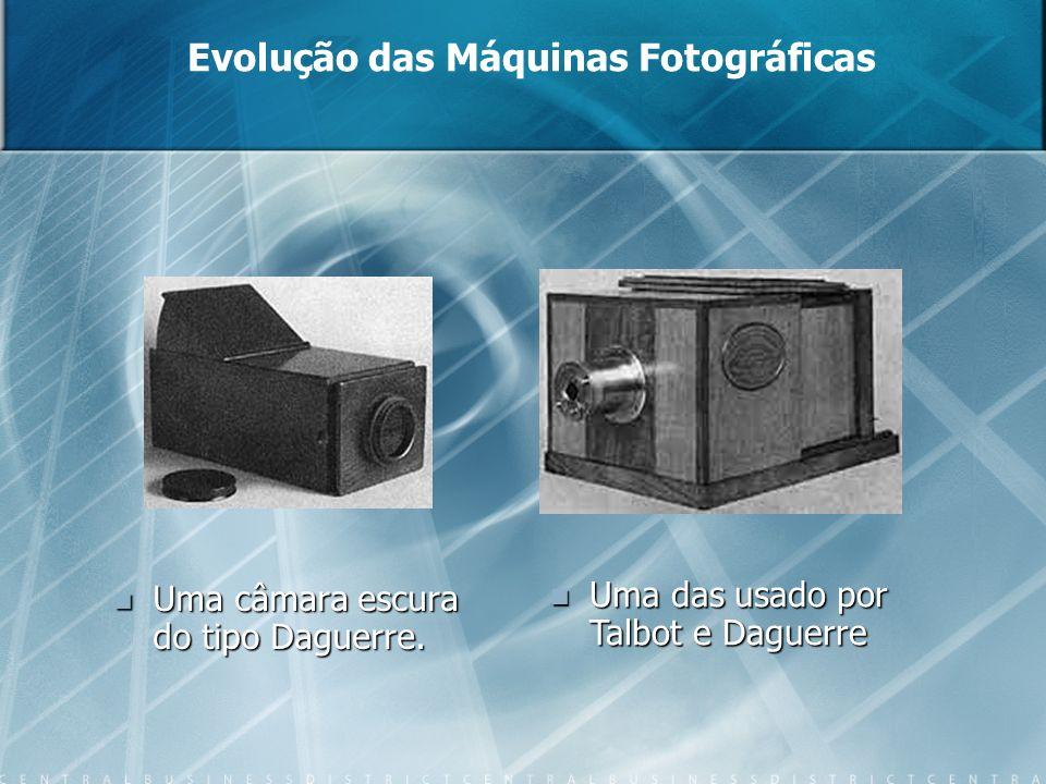 Evolução das Máquinas Fotográficas