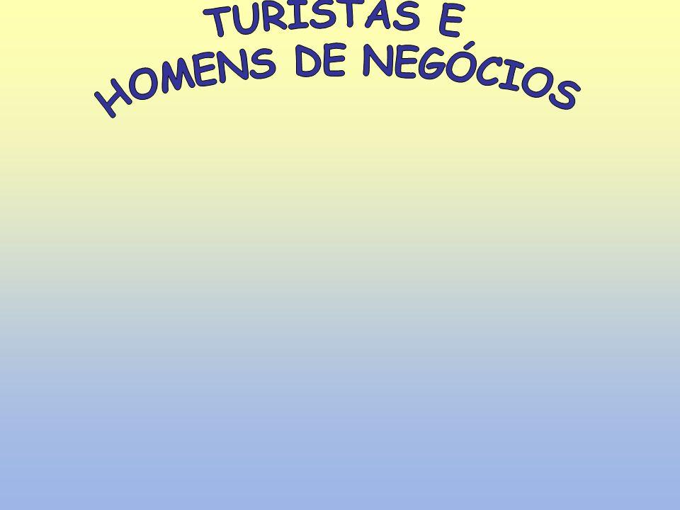 TURISTAS E HOMENS DE NEGÓCIOS