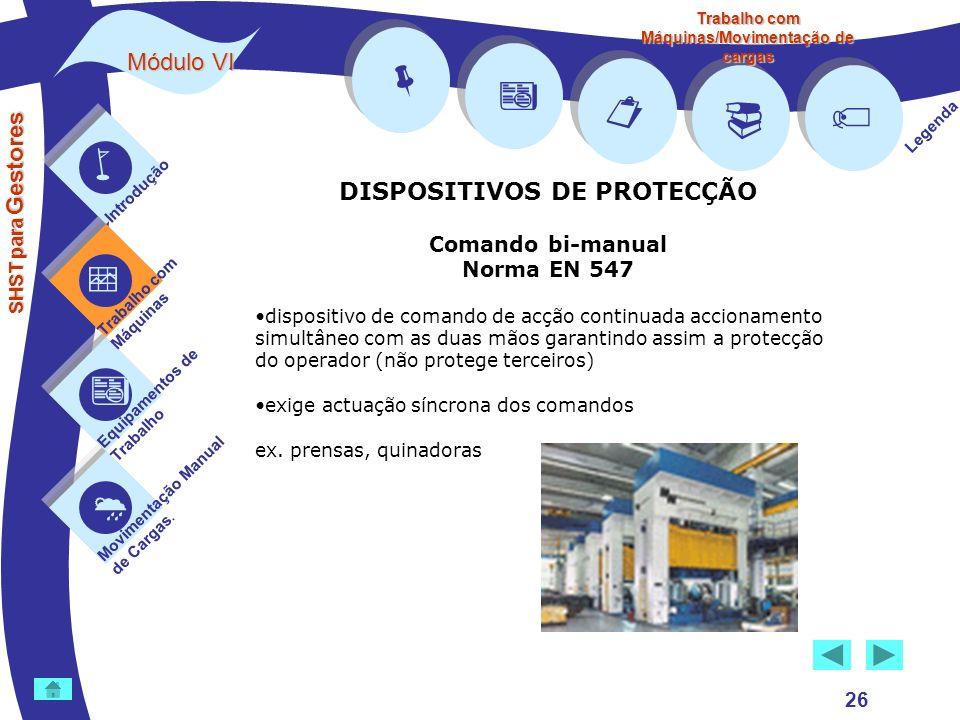 Trabalho com Máquinas/Movimentação de cargas DISPOSITIVOS DE PROTECÇÃO