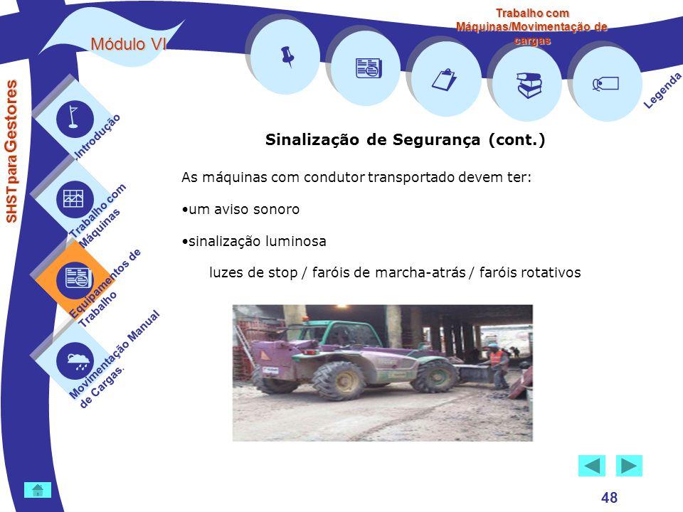         Módulo VI Sinalização de Segurança (cont.) 48 