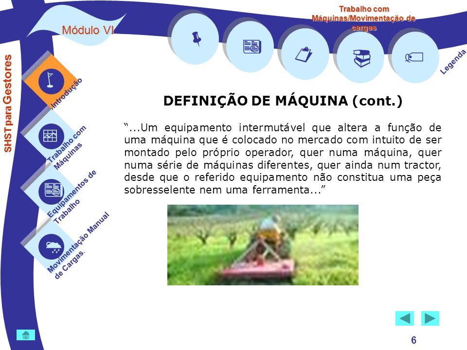         DEFINIÇÃO DE MÁQUINA (cont.) Módulo VI