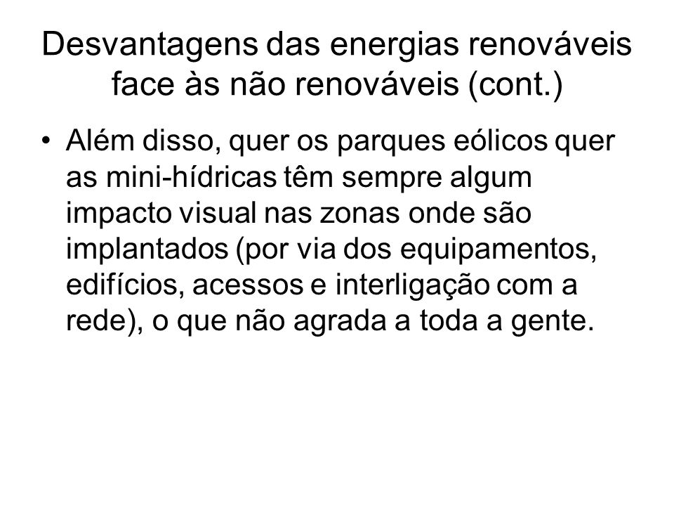 Desvantagens das energias renováveis face às não renováveis (cont.)