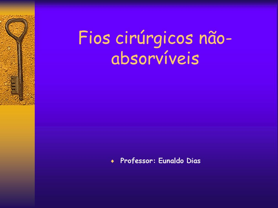 Fios cirúrgicos não-absorvíveis