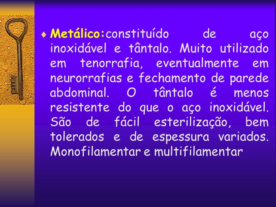 Metálico:constituído de aço inoxidável e tântalo