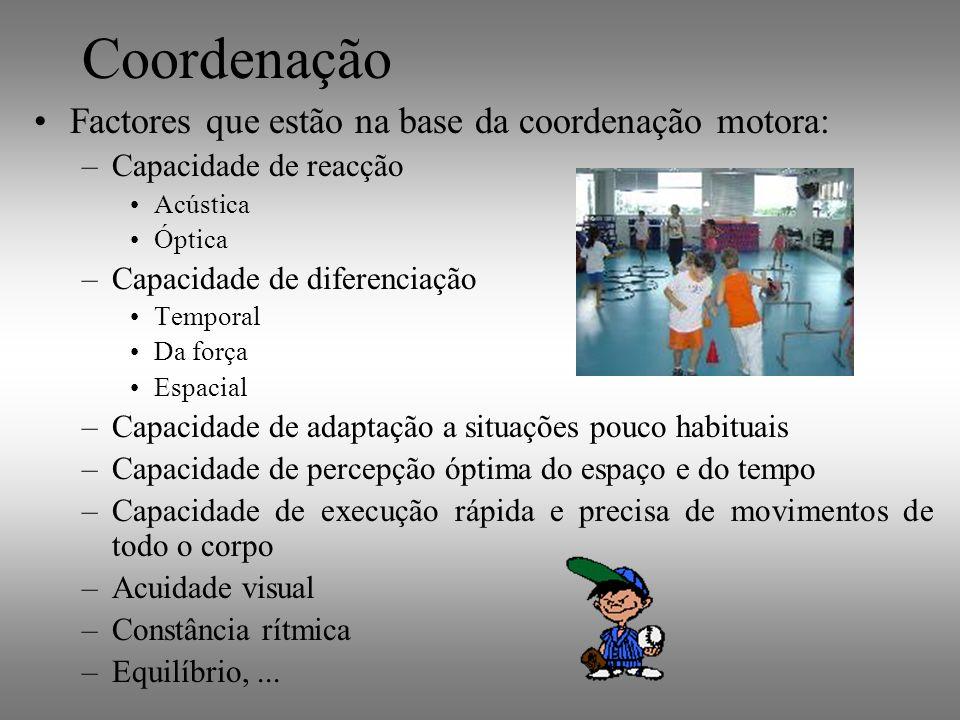 Coordenação Factores que estão na base da coordenação motora: