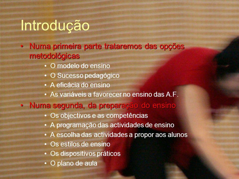 Introdução Numa primeira parte trataremos das opções metodológicas