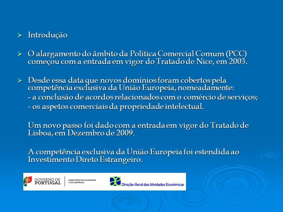 Introdução O alargamento do âmbito da Política Comercial Comum (PCC) começou com a entrada em vigor do Tratado de Nice, em 2003.