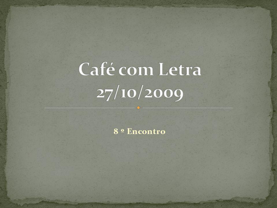 Café com Letra 27/10/2009 8 º Encontro