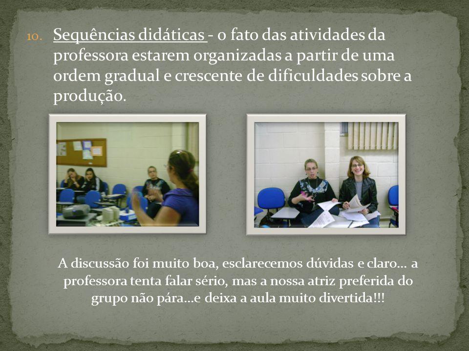 Sequências didáticas - o fato das atividades da professora estarem organizadas a partir de uma ordem gradual e crescente de dificuldades sobre a produção.