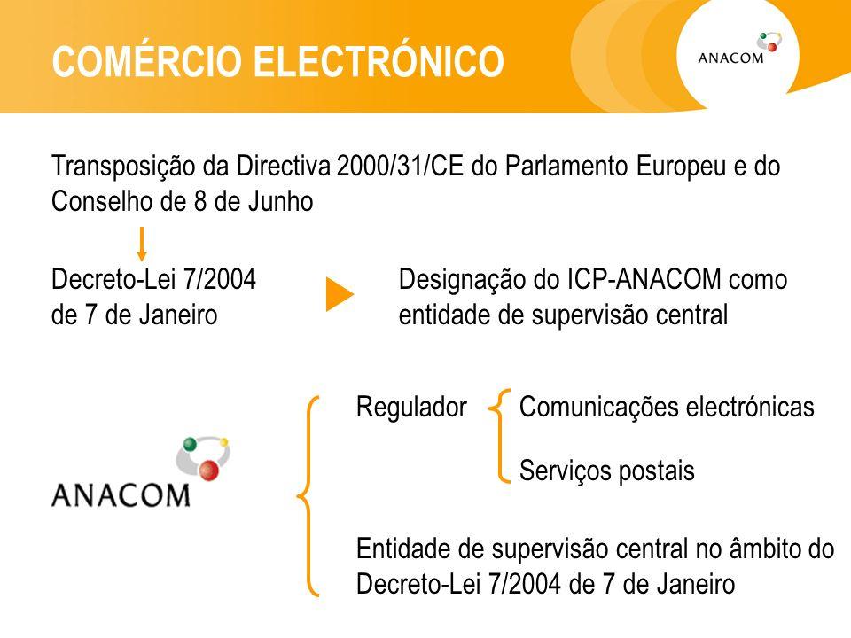 COMÉRCIO ELECTRÓNICOTransposição da Directiva 2000/31/CE do Parlamento Europeu e do Conselho de 8 de Junho.